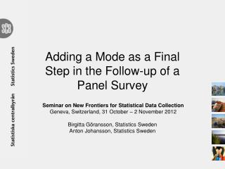 Adding  a Mode as a Final Step in the  Follow-up  of a Panel  Survey