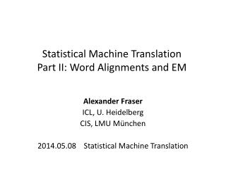 Statistical Machine Translation  Part II: Word Alignments and EM