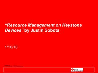 """Resource Management on Keystone Devices""  by Justin Sobota"