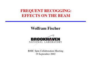 FREQUENT RECOGGING: EFFECTS ON THE BEAM