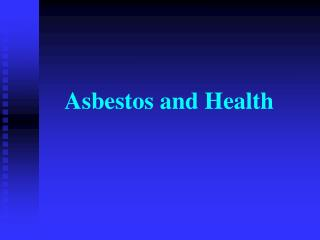 Asbestos and Health
