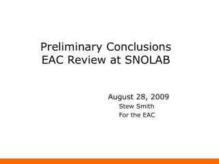 Preliminary Conclusions EAC Review at SNOLAB
