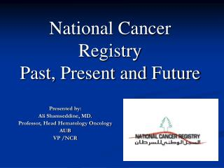 National Cancer Registry Past, Present and Future