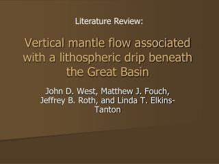 Vertical mantle flow associated with a lithospheric drip beneath the Great Basin
