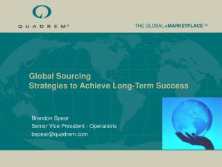 Global Sourcing Strategies to Achieve Long-Term Success