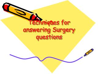 Techniques for answering Surgery questions
