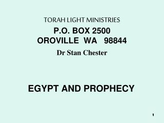 TORAH LIGHT MINISTRIES P.O. BOX 2500 OROVILLE  WA   98844 Dr Stan Chester