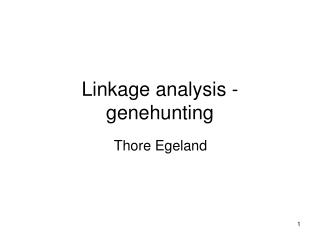 Linkage analysis - genehunting