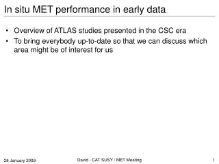 In situ MET performance in early data