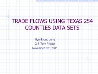 TRADE FLOWS USING TEXAS 254 COUNTIES DATA SETS