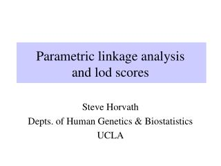 Parametric linkage analysis  and lod scores