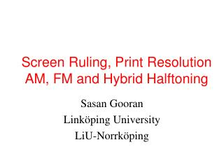 Screen Ruling, Print Resolution AM, FM and Hybrid Halftoning