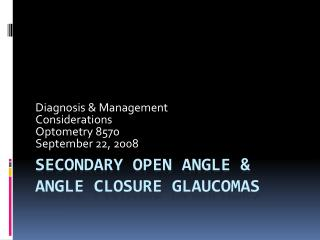 Secondary Open Angle & Angle Closure  Glaucomas