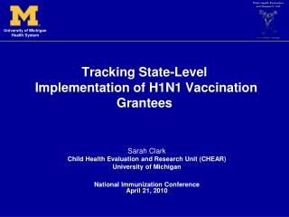 Tracking State-Level   Implementation of H1N1 Vaccination Grantees