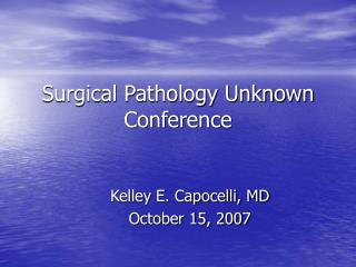 Surgical Pathology Unknown Conference