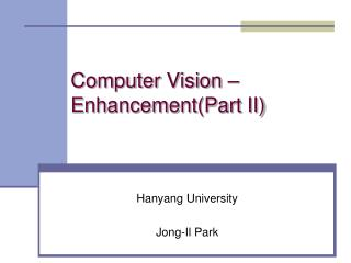 Computer Vision –  Enhancement(Part II)
