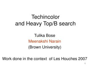 Techincolor and Heavy Top/B search