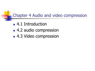 Chapter 4 Audio and video compression