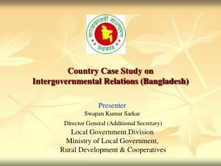 Country Case Study on  Intergovernmental Relations (Bangladesh)