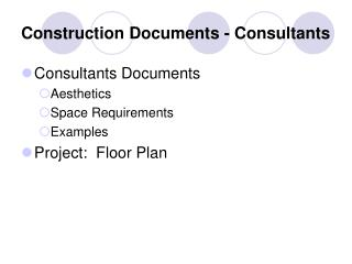 Construction Documents - Consultants