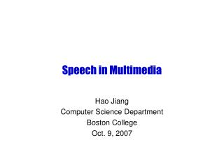 Speech in Multimedia