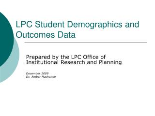 LPC Student Demographics and Outcomes Data