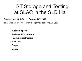 LST Storage and Testing at SLAC in the SLD Hall