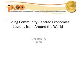 Building Community-Centred Economies: Lessons from Around the World
