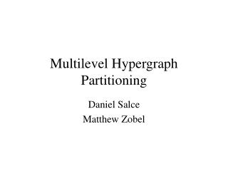 Multilevel Hypergraph Partitioning