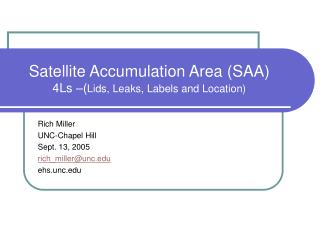 Satellite Accumulation Area (SAA) 4Ls –( Lids, Leaks, Labels and Location)