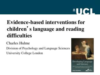 Evidence-based interventions for children ' s language and reading difficulties