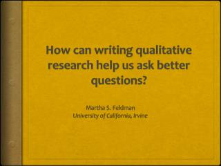 How can writing qualitative research help us ask better questions?