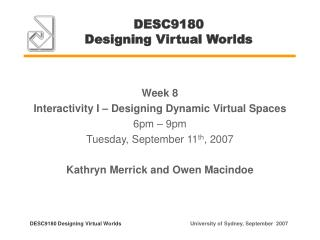 DESC9180  Designing Virtual Worlds