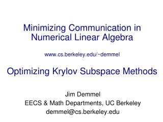 Minimizing Communication in Numerical Linear Algebra cs.berkeley/~demmel