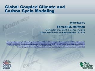 Global Coupled Climate and Carbon Cycle Modeling