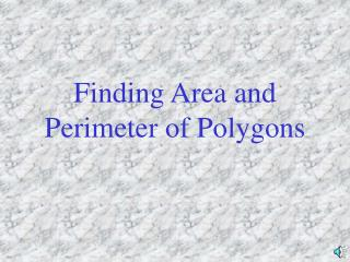 Finding Area and Perimeter of Polygons