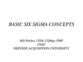 BASIC SIX SIGMA CONCEPTS