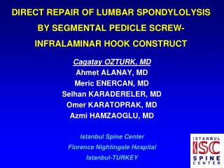 DIRECT REPAIR OF LUMBAR SPONDYLOLYSIS BY SEGMENTAL PEDICLE SCREW-INFRALAMINAR HOOK CONSTRUCT