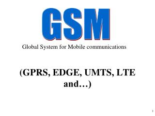 (GPRS, EDGE, UMTS, LTE and…)