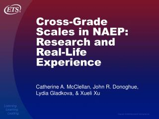 Cross-Grade Scales in NAEP:  Research and Real-Life Experience