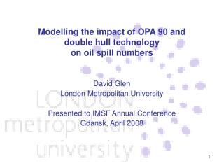 Modelling the impact of OPA 90 and  double hull technology  on oil spill numbers