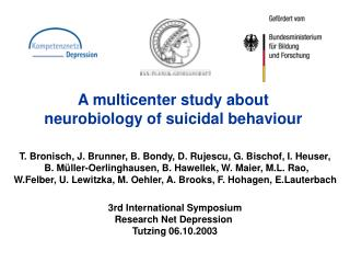 A multicenter study about neurobiology of suicidal behaviour