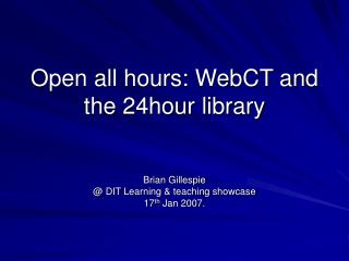 Open all hours: WebCT and the 24hour library