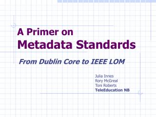 A Primer on  Metadata Standards
