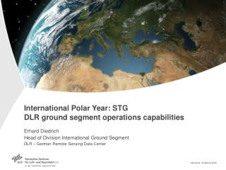 International Polar Year: STG DLR ground segment operations capabilities