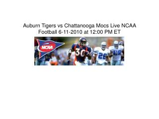 Auburn Tigers vs Chattanooga Mocs Live Stream NCAA Footbal N
