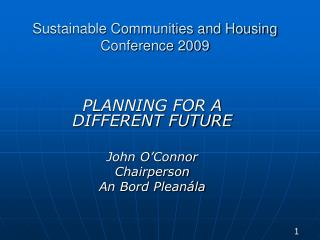Sustainable Communities and Housing Conference 2009