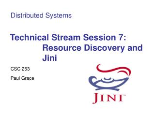 Technical Stream Session 7: Resource Discovery and Jini