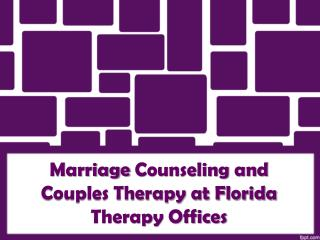 Marriage Counseling and Couples Therapy at Florida Therapy O