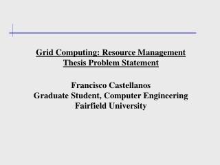 Grid Computing: Resource Management Thesis Problem Statement